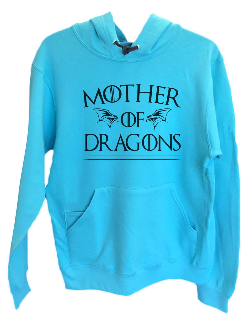 UNISEX HOODIE - Mother Of Dragons Game Of Thrones - FUNNY MENS AND WOMENS HOODED SWEATSHIRTS - 2282 Funny Shirt Small / Turquoise