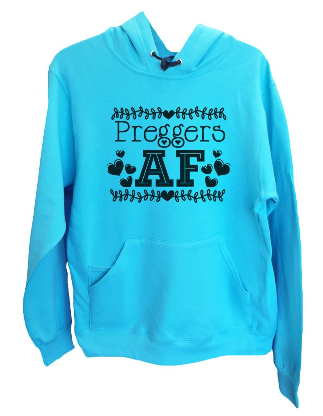 UNISEX HOODIE - Preggers Af - FUNNY MENS AND WOMENS HOODED SWEATSHIRTS - 2255 Funny Shirt Small / Turquoise