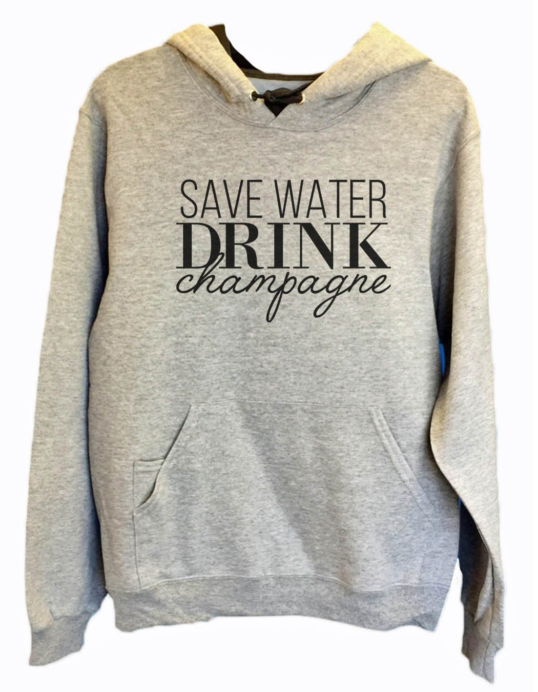 UNISEX HOODIE - Save Water Drink Champagne - FUNNY MENS AND WOMENS HOODED SWEATSHIRTS - 2145 Funny Shirt