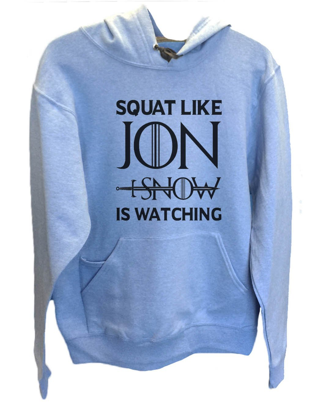 UNISEX HOODIE - Squat Like Jon I Snow Is Watching - FUNNY MENS AND WOMENS HOODED SWEATSHIRTS - BB19 Funny Shirt Small / North Carolina Blue