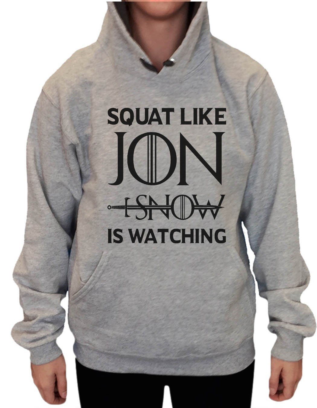 UNISEX HOODIE - Squat Like Jon I Snow Is Watching - FUNNY MENS AND WOMENS HOODED SWEATSHIRTS - BB19 Funny Shirt Small / Heather Grey