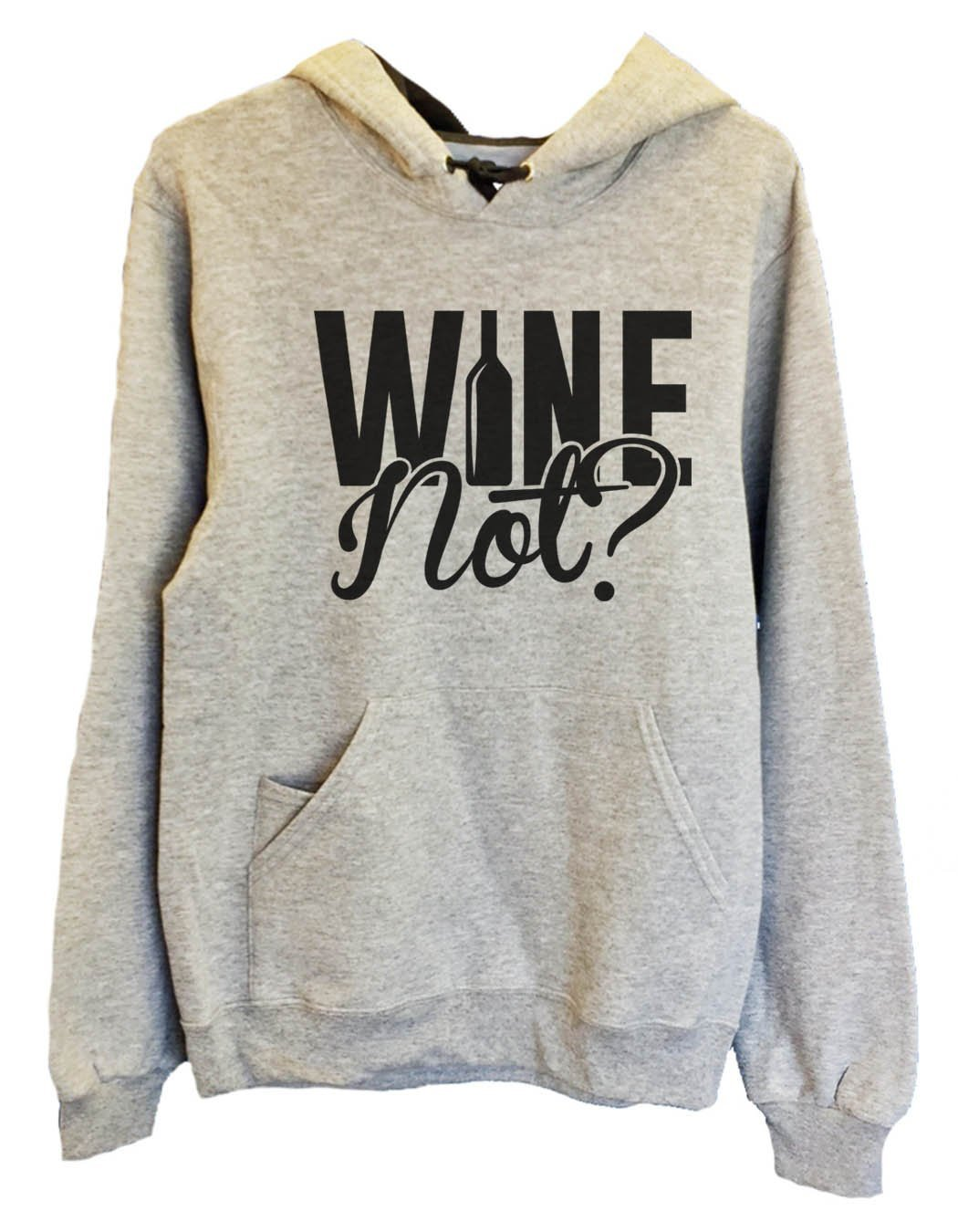 UNISEX HOODIE - Wine Not? - FUNNY MENS AND WOMENS HOODED SWEATSHIRTS - 2161 Funny Shirt Small / Heather Grey