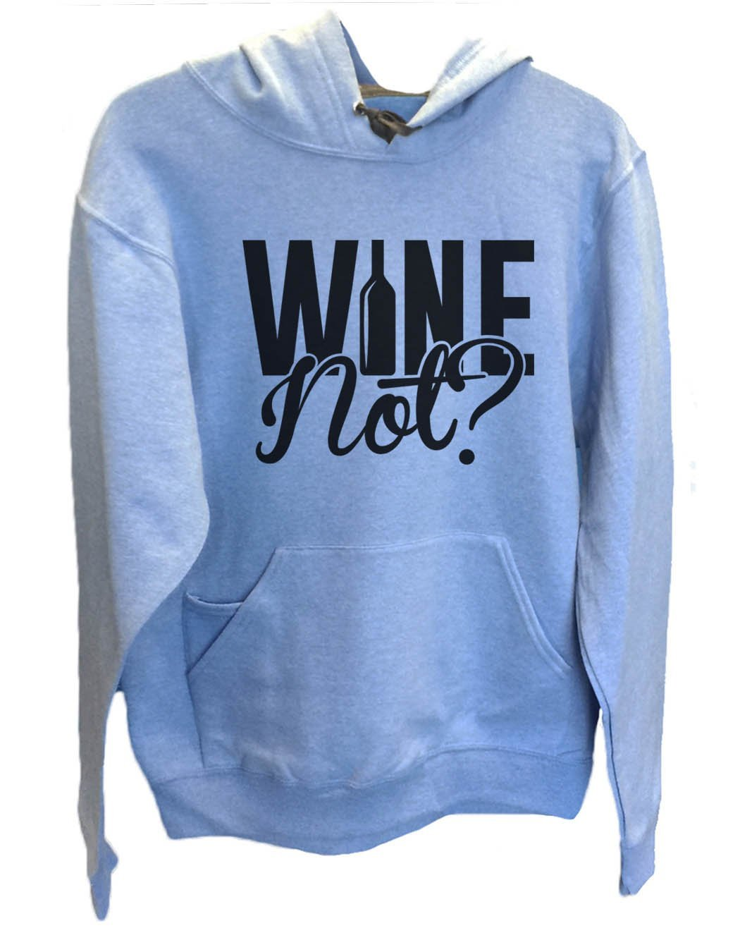 UNISEX HOODIE - Wine Not? - FUNNY MENS AND WOMENS HOODED SWEATSHIRTS - 2161 Funny Shirt Small / North Carolina Blue