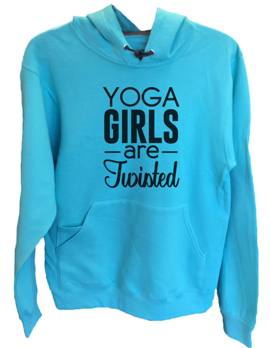 UNISEX HOODIE - Yoga Girls Are Twisted - FUNNY MENS AND WOMENS HOODED SWEATSHIRTS - 2120 Funny Shirt Small / Turquoise