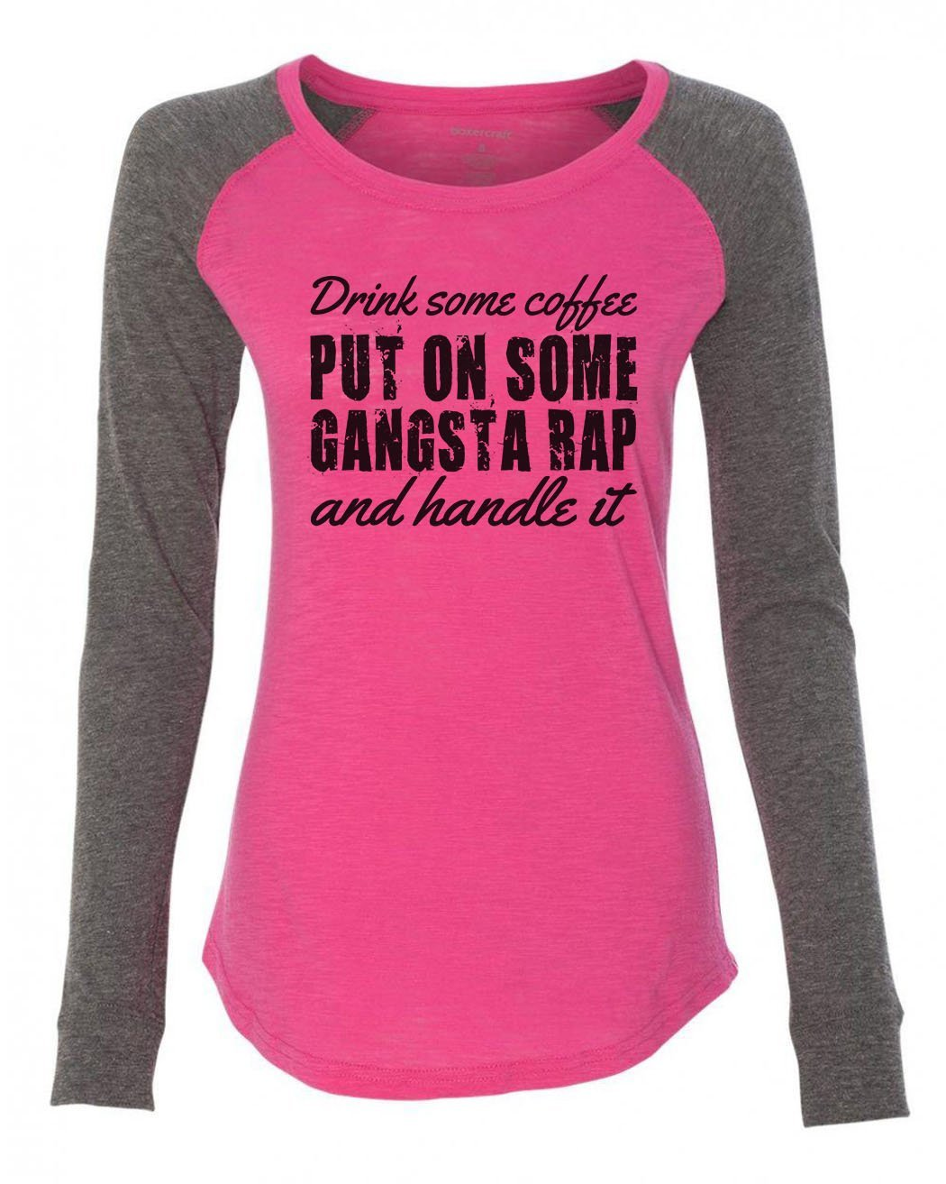 "Womens ""Drink Some Coffee , Put On Some Gangsta Rap And Handle It"" Long Sleeve Elbow Patch Contrast Shirt-BurnoutTankTops.com"