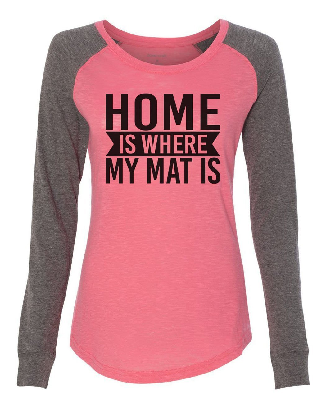 "Womens ""Home Is Where My Mat Is"" Long Sleeve Elbow Patch Contrast Shirt-BurnoutTankTops.com"