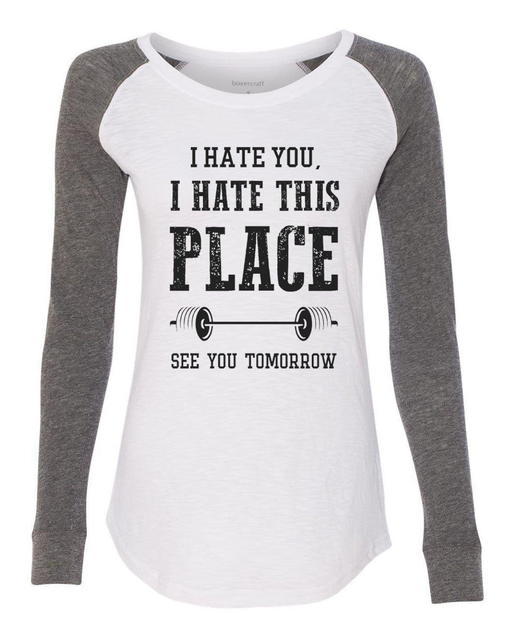 "Womens ""I Hate You, I Hate This Place See You Tomorrow"" Long Sleeve Elbow Patch Contrast Shirt-BurnoutTankTops.com"