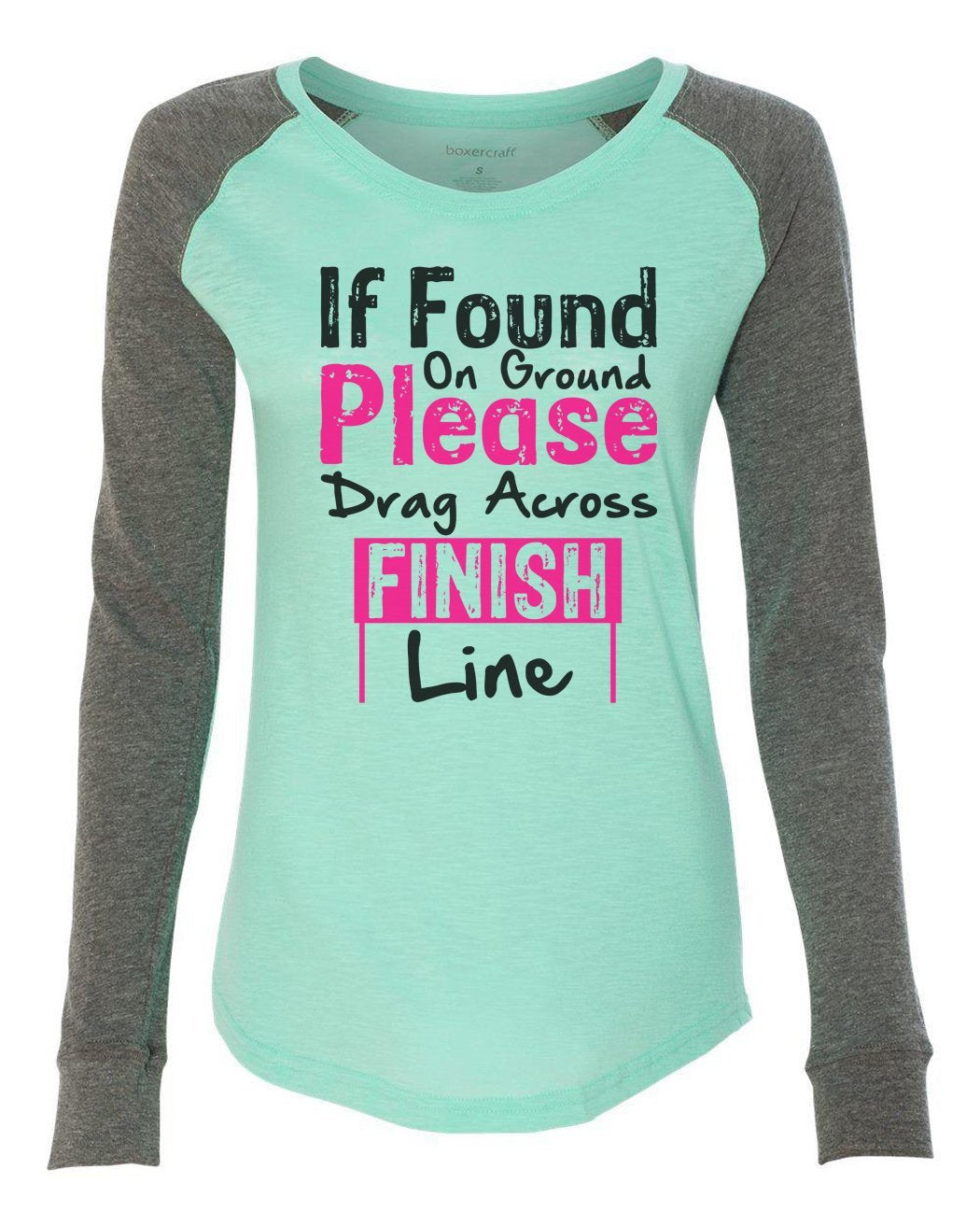"Womens ""If Found On Ground Please Drag Across Finish Line"" Long Sleeve Elbow Patch Contrast Shirt-BurnoutTankTops.com"