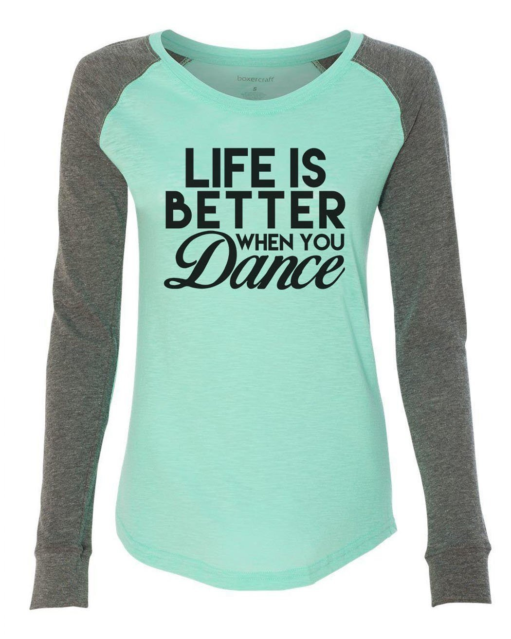 "Womens ""Life Is Better When You Dance"" Long Sleeve Elbow Patch Contrast Shirt-BurnoutTankTops.com"