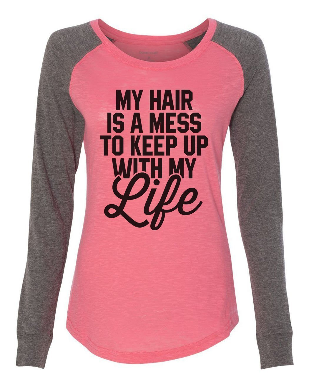 "Womens ""My Hair Is A Mess To Keep Up With My Life"" Long Sleeve Elbow Patch Contrast Shirt-BurnoutTankTops.com"