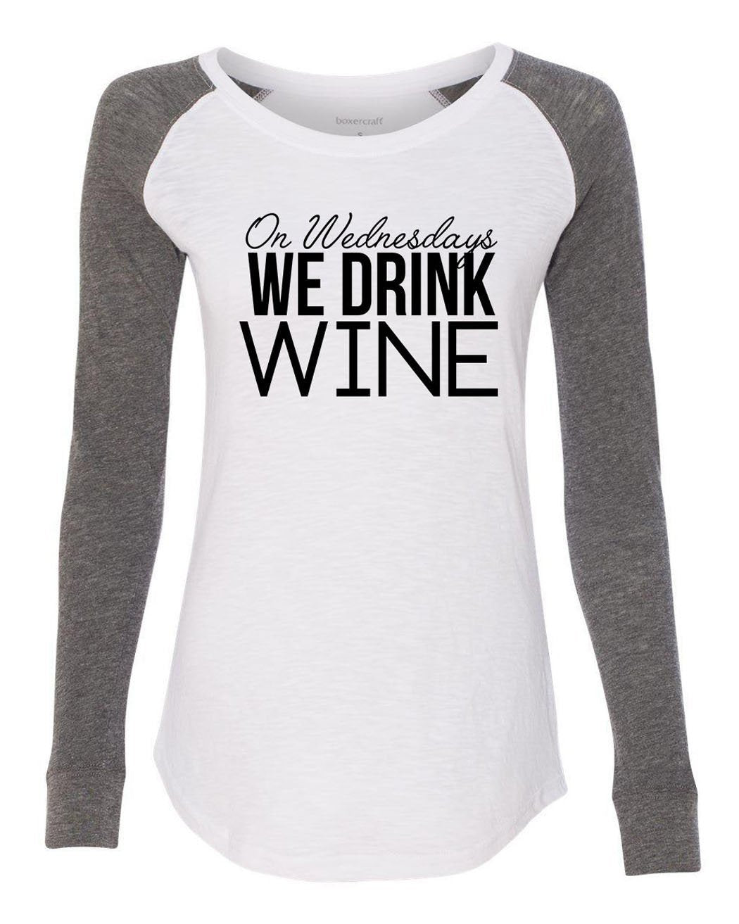 "Womens ""On Wednesdays We Drink Wine"" Long Sleeve Elbow Patch Contrast Shirt-BurnoutTankTops.com"