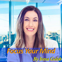 """Focus Your Mind"" A Guided Meditation By Irena Golob (15 mins.)"