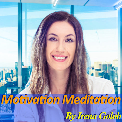 A Motivation Guided Meditation By Irena Golob (15 mins.)