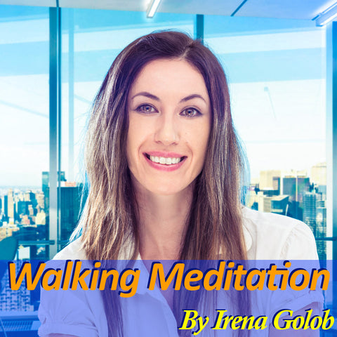 A Walking Guided Meditation By Irena Golob (20 mins.)