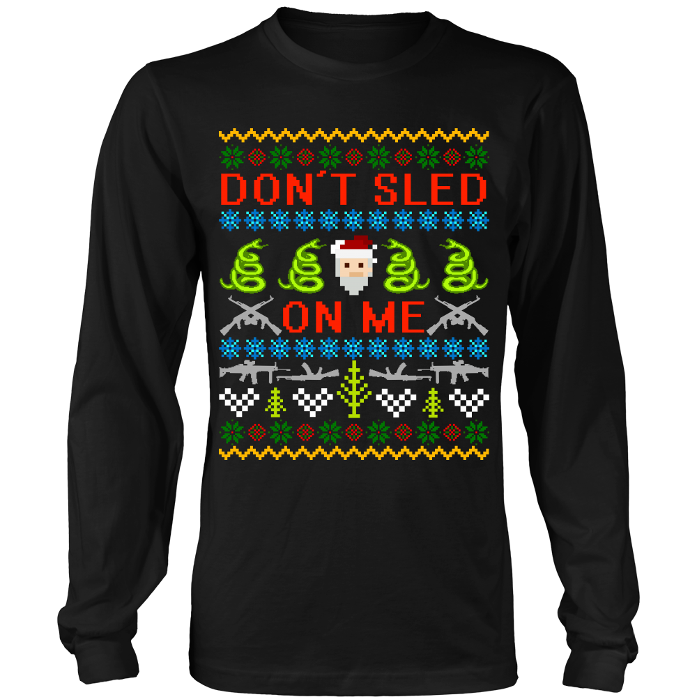 Don't Sled on Me Ugly Christmas Sweater Style Printed- Sweatshirt ...