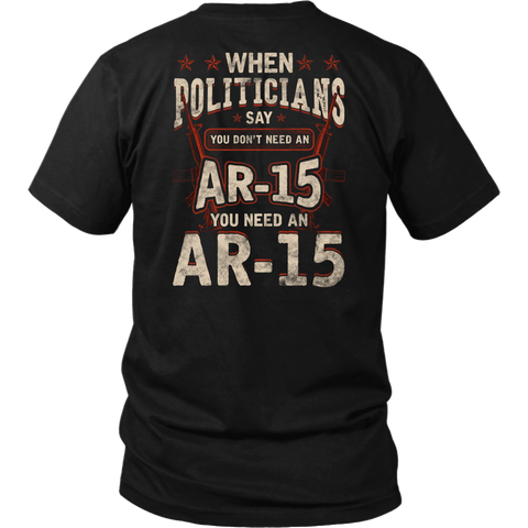 Need an AR-15- Shirts, Long Sleeve, Hoodie
