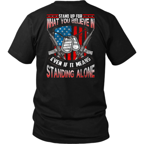 Stand Up for What You Believe in- Shirts, Long Sleeve, Hoodie