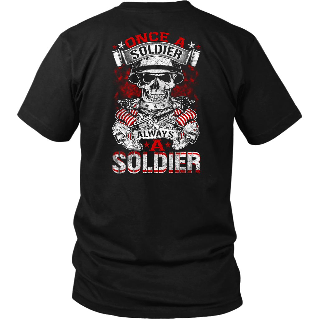 Always a Soldier- Shirts, Long Sleeve, Hoodie