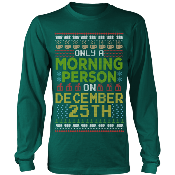December 25th Ugly Christmas Sweater Style Printed- Sweatshirt & Long Sleeve Tee