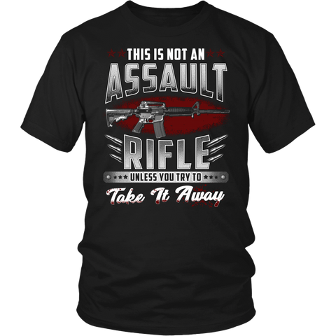 Not an Assault Rifle- Shirts, Long Sleeve, Hoodie, Tanks