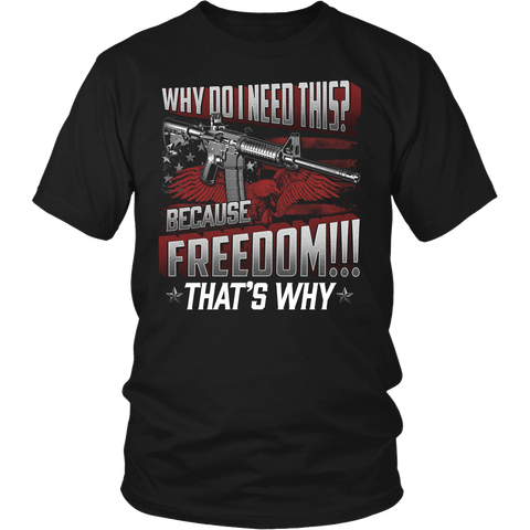 Because Freedom!!!- Shirts, Long Sleeve, Hoodie, Tanks