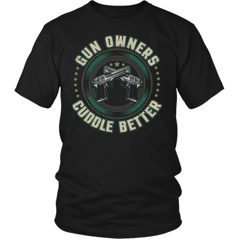 Gun Owners Cuddle Better- Shirts, Long Sleeve, Hoodie, Tanks