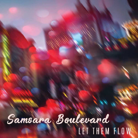 Samsara Boulevard- Let them flow album