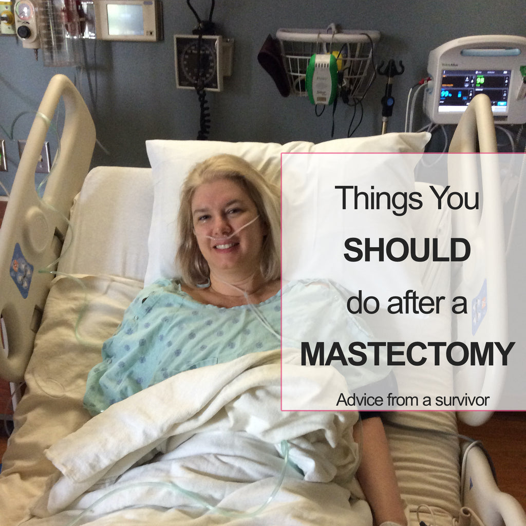 Things You SHOULD Do After a Mastectomy