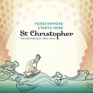 Forevermore Starts Here: Anthology 1984-10 - St. Christopher, CD Import