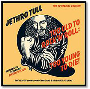 Too Old to Rock 'N' Roll: Two Young to Die- Jethro Tull, CD