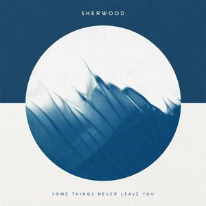 Some Things Never Leave You - Sherwood, CD
