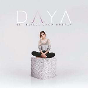 Sit Still, Look Pretty - Daya, CD