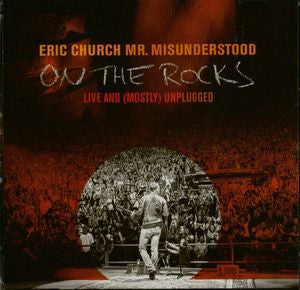 Mr Misunderstood On The Rocks Live And Mostly Unplugged - Eric Church, CD