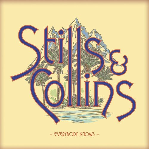 Everybody Knows - Stills & Collins, CD