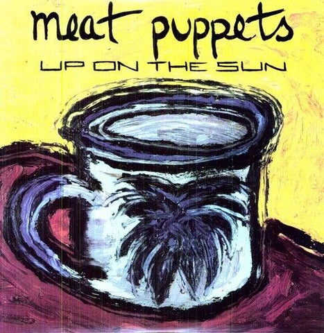 Up on the Sun- Meat Puppets, LP