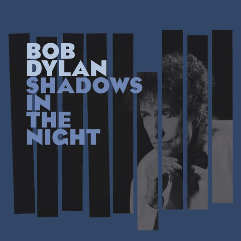 Shadows in the Night- Bob Dylan, LP