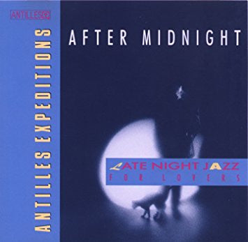 After Midnight - Antilles Expeditions, CD (Pre-Owned)