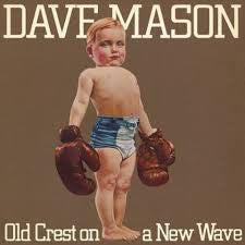 Old Crest on a New Wave- Dave Mason, CD