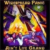 Ain't Life Grand- Widespread Panic, LP