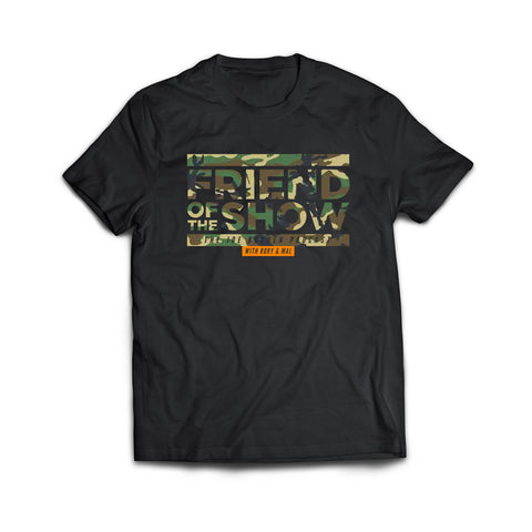 FRIEND OF THE SHOW T-SHIRT - Camo on Black