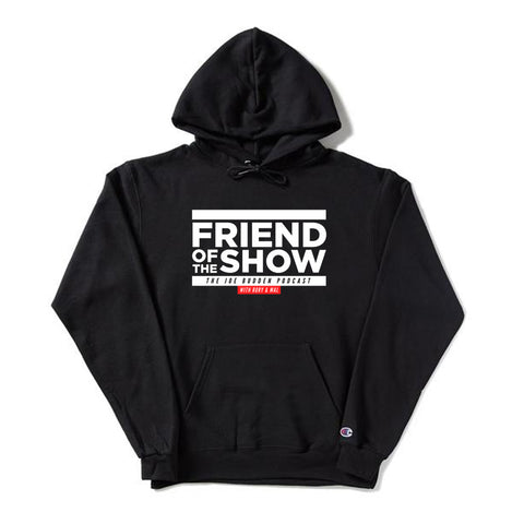 Friend of the Show on Black Champion Hoodie