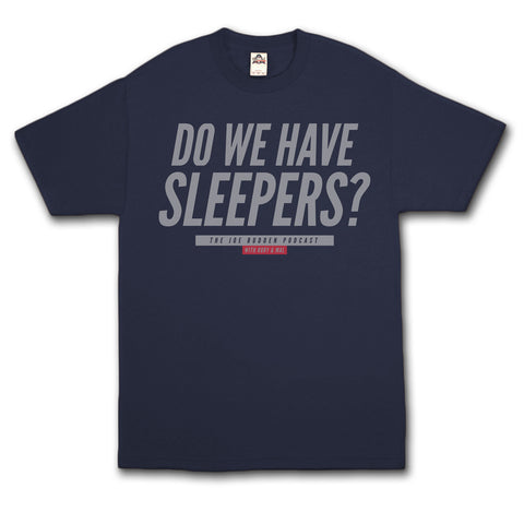 Do We Have Sleepers #2 on Navy - Grey Text