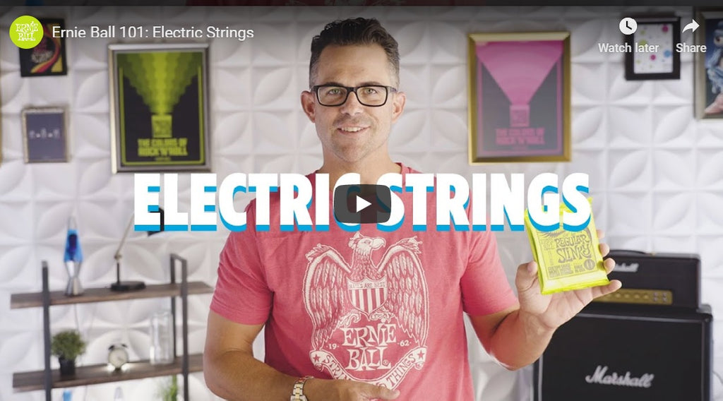 Ernie Ball 101: Electric Strings
