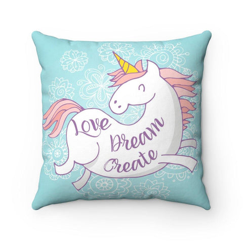 Love Dream Create Unicorn  Square Pillow