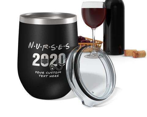 Nurses 2020 Custom 12oz Wine Tumbler
