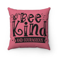 Bee Kind and Courageous. It takes courage to be kind. An accent pillow can remind you of your intentions as well as change the tone of a room   100% Polyester cover Double sided print Concealed zipper Polyester pillow included dorm room ideas, first apartment kindness