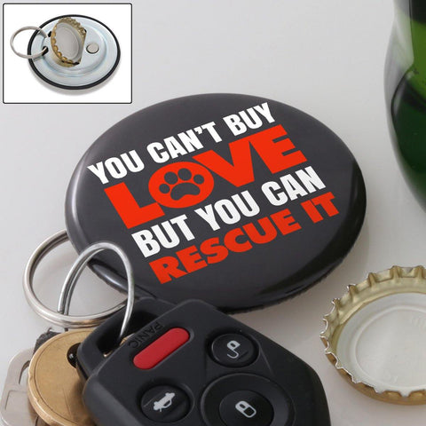 Can't Buy Love Magnetic KeyRing BottleCap Opener
