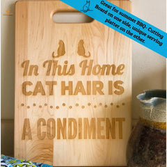 Cat Hair is a Condiment Cutting Board - Maple