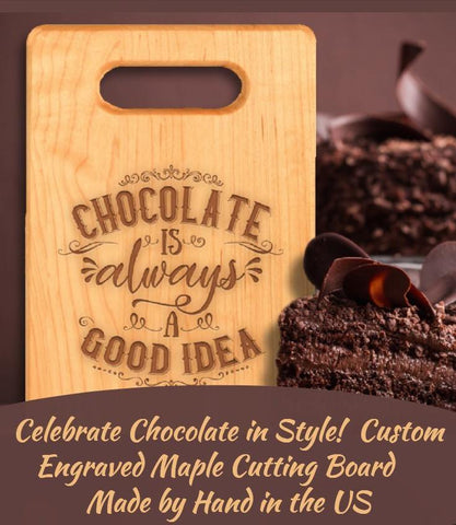 """Chocolate Always a Good Idea""-Custom Cutting Board - Sweet Dragon Mama"