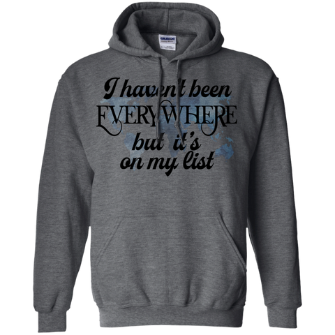 Haven't Been Everywhere..On My List Hoodie
